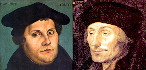 Martin Luther (1483-1546) (left) & (right) Desiderius Erasmus (1466 – 1536).